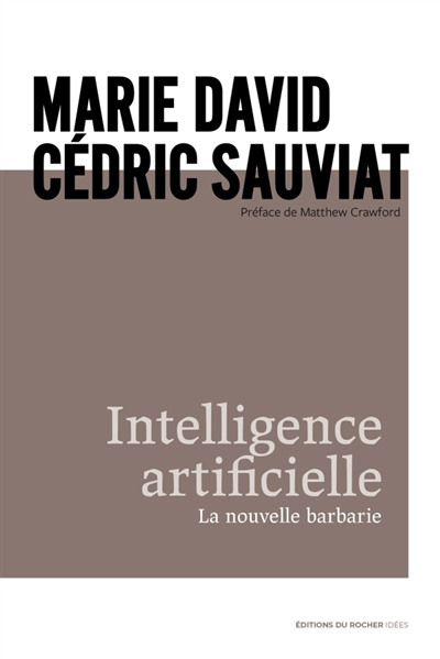 INTELLIGENCE ARTIFICIELLE - LA NOUVELLE BARBARIE